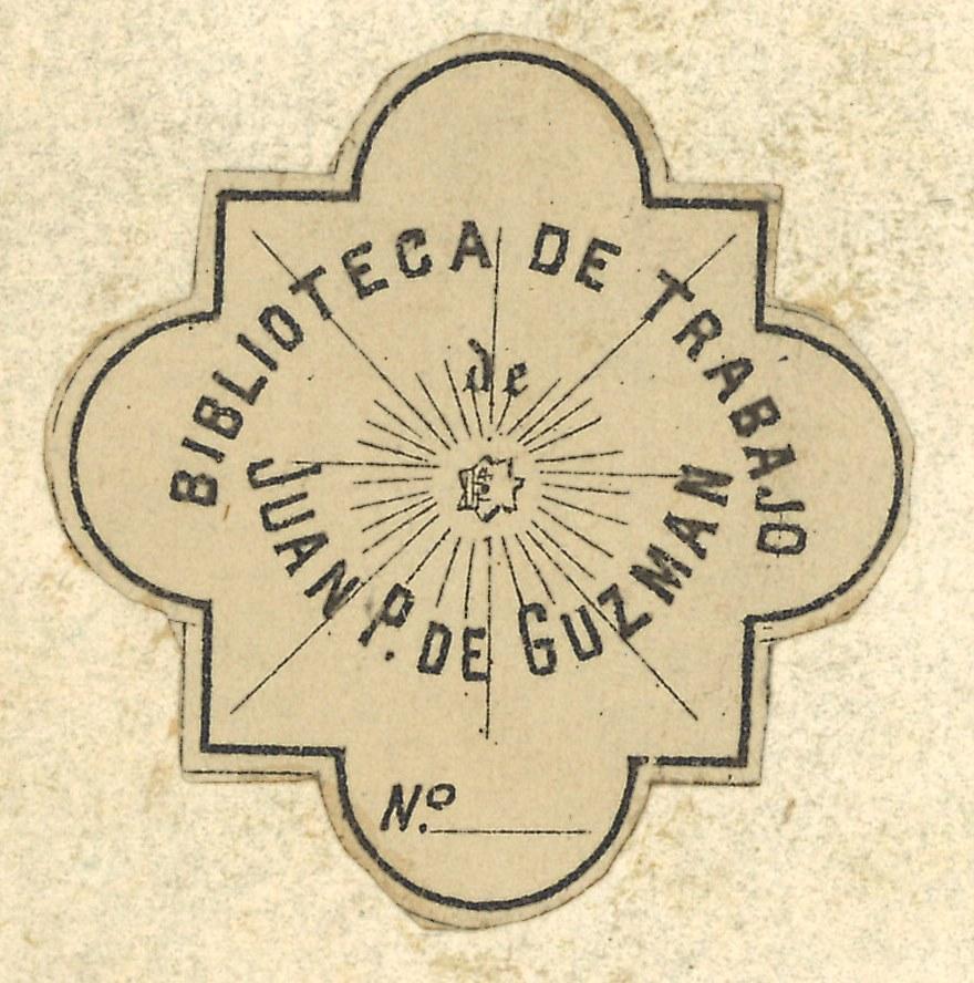 """Exlibris impreso con la leyenda """"Biblioteca de trabajo de Juan P. de Guzmán"""" y una estrella radiante en el centro"""