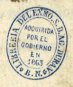 """Sello estampado en tinta azul: """"Librería del Exmo. S. D. Ag. Durán, adquirida por el Gobierno en 1863, B. N."""""""