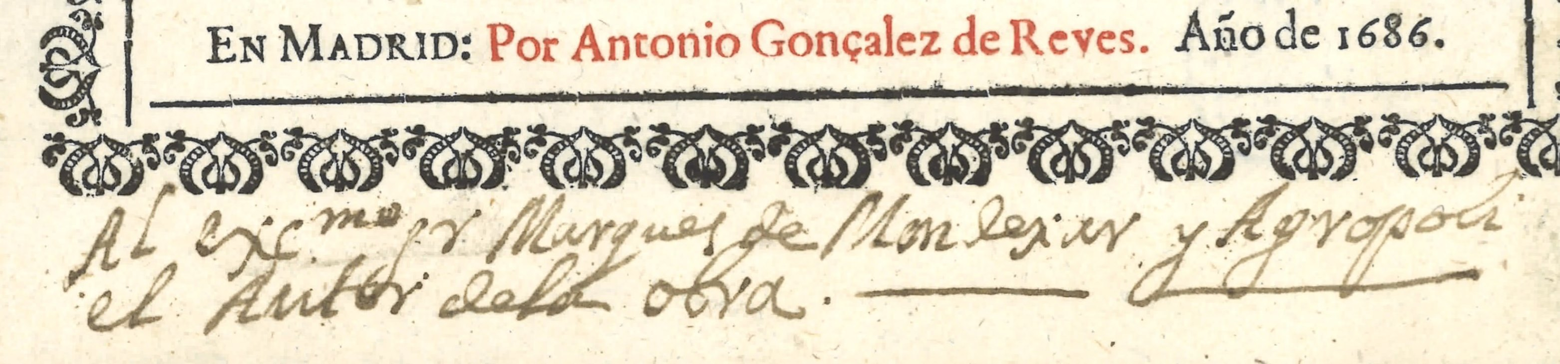 "Dedicatoria del autor, Fray Rafael de San Juan, al Marqués de Mondéjar: ""Al Excmo. Sr. Marqués de Mondejar y Agropoli, el autor de la obra"""